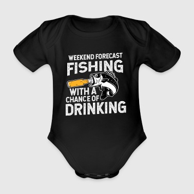 Fishing Beer Weekend Forecast Fishing With A Chance of Drinking - Organic Short-sleeved Baby Bodysuit
