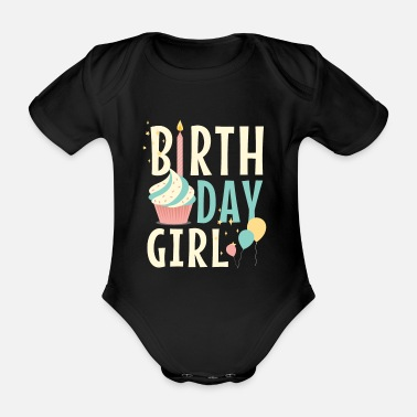 Girl Birthday Girl - Baby Bio Kurzarmbody