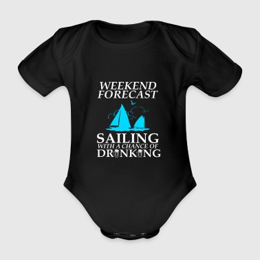 Weekend forecast sailing with a chance of drinking - Organic Short-sleeved Baby Bodysuit