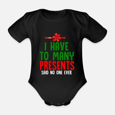 Funny Christmas I Have Enough Gifts Funny Christmas Gift - Organic Short-Sleeved Baby Bodysuit