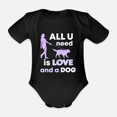 Hundeerziehung All you need is love and a dog - Organic Short-Sleeved Baby Bodysuit
