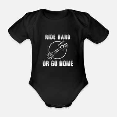 Junkie Ride hard or go home - pistons, bikers, motorcycles - Organic Short-Sleeved Baby Bodysuit