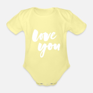 Love You Love you - love you - Organic Short-Sleeved Baby Bodysuit