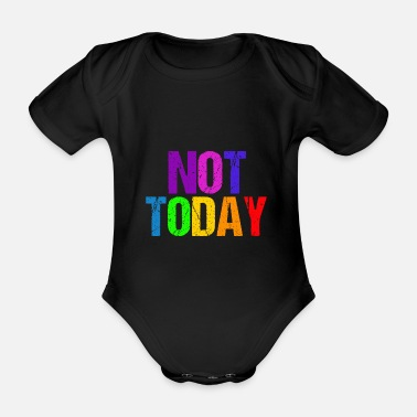 Today Not today - Not Today - Organic Short-Sleeved Baby Bodysuit