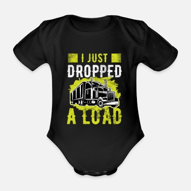 Loading Trucker I Just Dropped A Load Truck Driver - Organic Short-sleeved Baby Bodysuit