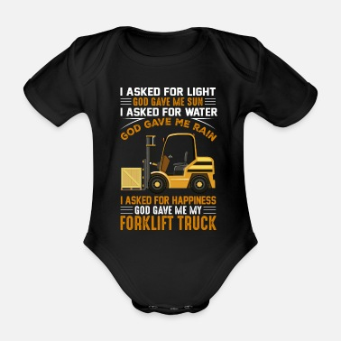 Truck Driver I asked for light God gave me the sun I asked for - Organic Short-Sleeved Baby Bodysuit
