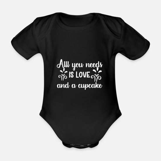 Birthday Baby Clothes - All you need is love and a cupcake sweet saying - Organic Short-Sleeved Baby Bodysuit black