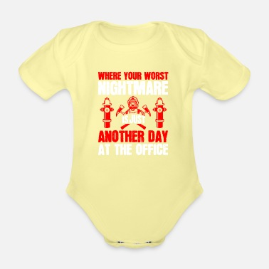 Fire Firefighter - Cool saying working day - Organic Short-Sleeved Baby Bodysuit