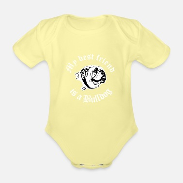 Bulldog best friend english bulldog - Baby Bio Kurzarmbody