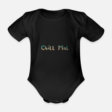 Chill chill chill out chill chill relax - Organic Short-Sleeved Baby Bodysuit