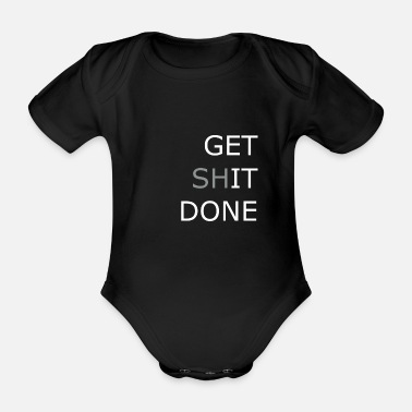 Get it done Say Gift Idea Message - Organic Short-Sleeved Baby Bodysuit