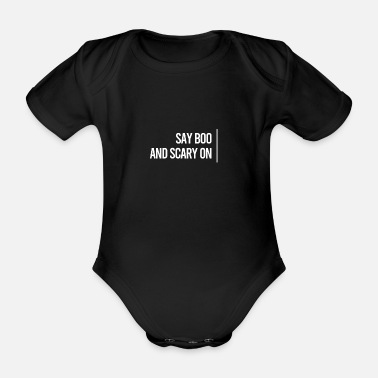 Pumpkin SAY BOO AND SCARY ON GIFT IDEA HALLOWEEN - Organic Short-Sleeved Baby Bodysuit
