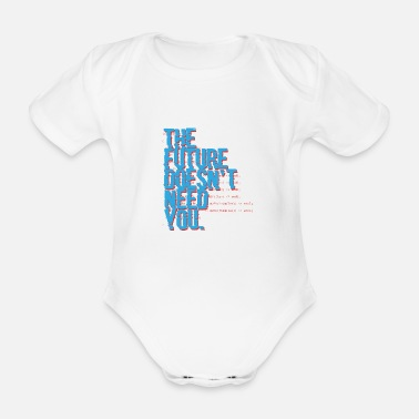 Bug The future doesn't need you Programming Admin - Baby Bio Kurzarmbody