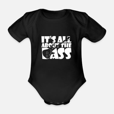 Basshead IT'S ALL ABOUT THE BASS Gift idea bassist trend - Organic Short-Sleeved Baby Bodysuit