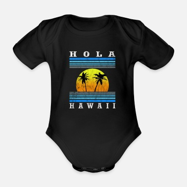 Hawaii Hola Hawaii - Body orgánico de maga corta para bebé