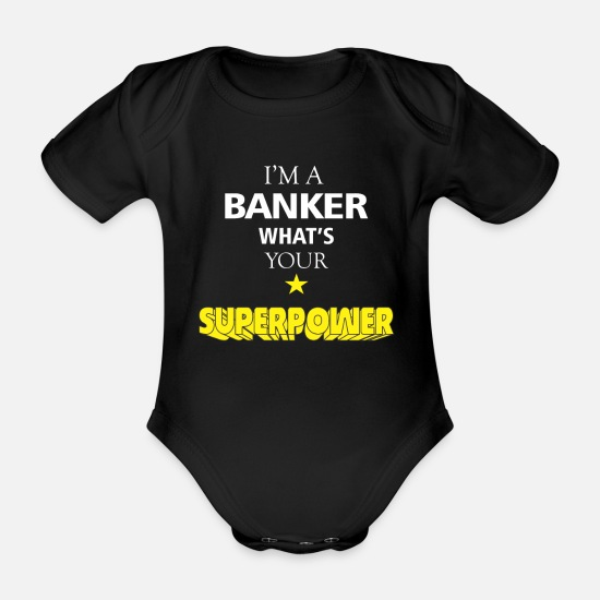 Banker Idea Gift Baby Clothes - Banker - I'm a Banker what's your superpower - Organic Short-Sleeved Baby Bodysuit black