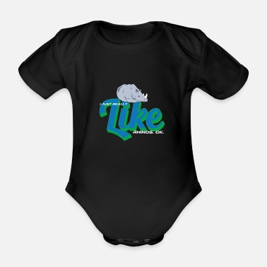Gift Idea I Just Really Like Rhinos Ok - Baby Bio Kurzarmbody