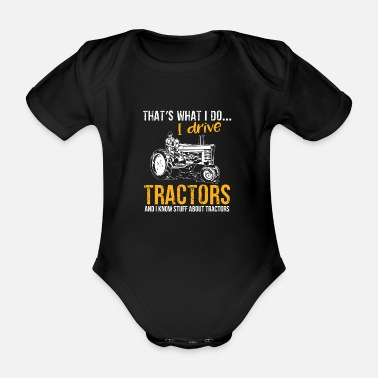 Farmer Tractor Shirt · Agriculture · I know a lot - Organic Short-sleeved Baby Bodysuit