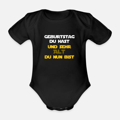 Geburtstag Du Hast Sehr Alt Du Nun Bist W Baby Kurzarmbody Spreadshirt