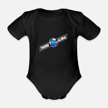 Global think global / global denken / global - Baby Bio Kurzarmbody