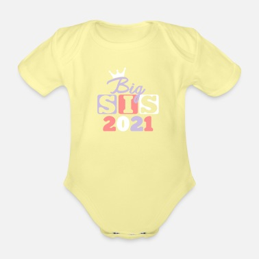 Big Sister Big sister 2021 - pregnancy baby child - Organic Short-Sleeved Baby Bodysuit