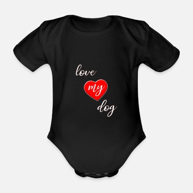 Love my dog - Organic Short-Sleeved Baby Bodysuit