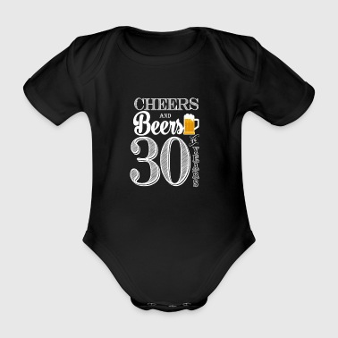Cheers and Beers To 30 Years - Organic Short-sleeved Baby Bodysuit