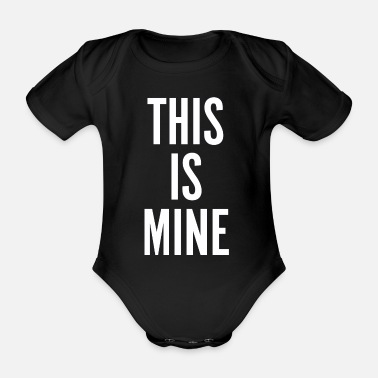This Is Mine - Organic Short-Sleeved Baby Bodysuit