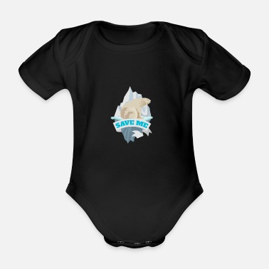 Strike Save me polar bear climate change Fridays for future - Organic Short-Sleeved Baby Bodysuit