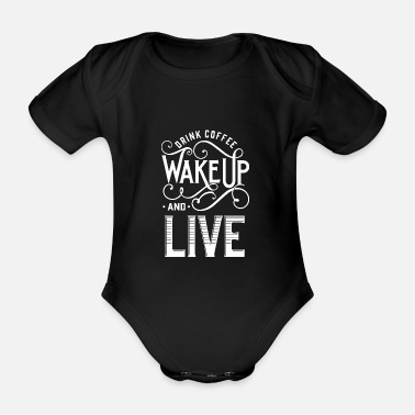 Drinking Coffee drink coffee - Organic Short-Sleeved Baby Bodysuit
