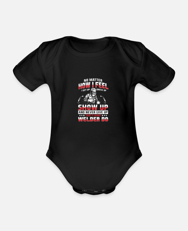 Sheet Metal Worker Baby Bodysuits - Never give up, that's what welders do - Organic Short-Sleeved Baby Bodysuit black