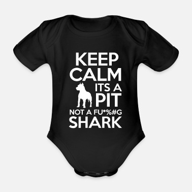 Satyr funny keep calm it's a pit not a fu ... g shark - Organic Short-sleeved Baby Bodysuit