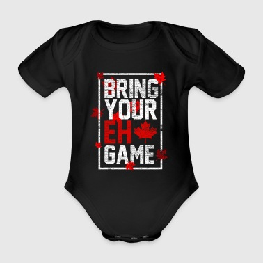 Canada - bring your eh game - Organic Short-sleeved Baby Bodysuit