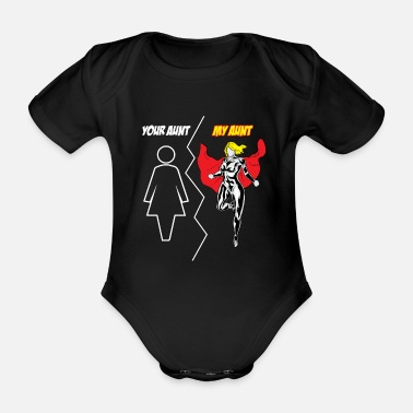 Aunt Your Aunt My Aunt Superhero Gift EN - Organic Short-sleeved Baby Bodysuit