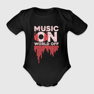 Music on World Off headphones gift saying - Organic Short-sleeved Baby Bodysuit