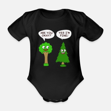 Enviromental Beautiful Nature Tree Tshirt Design Are You Okay? Yes I'm Pine! - Organic Short-sleeved Baby Bodysuit