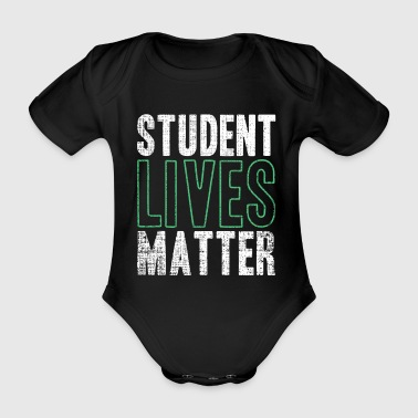 Student Lives Matter Funny Quote Gift - Organic Short-sleeved Baby Bodysuit