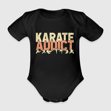 Karate Addict Dependent Addicted Martial Arts - Organic Short-sleeved Baby Bodysuit
