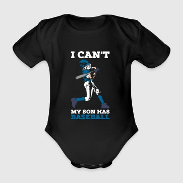 I can not my son plays baseball - Organic Short-sleeved Baby Bodysuit