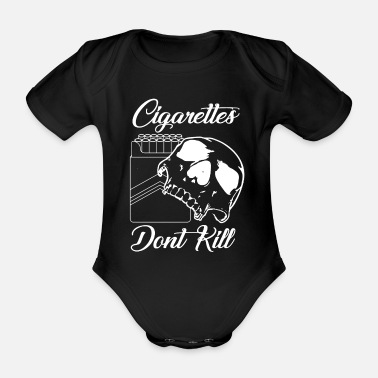 Cigarettes Dont kill skull - Organic Short-Sleeved Baby Bodysuit