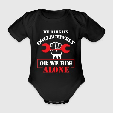 Collective Bargaining Pro Labor Union Worker Protest Dark - Organic Short-sleeved Baby Bodysuit