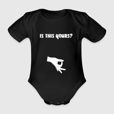 Ok Is this yours? Circle Game Gotcha Okay Ok Hand - Organic Short-sleeved Baby Bodysuit
