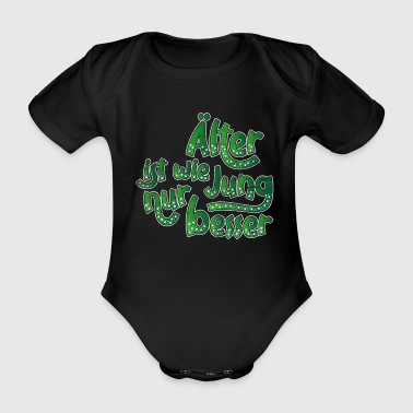 Mature Old gift saying Young stayed old cool - Organic Short-sleeved Baby Bodysuit