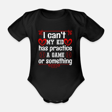Step Dad Busy Mom Has Practice Game Something - Organic Short-sleeved Baby Bodysuit