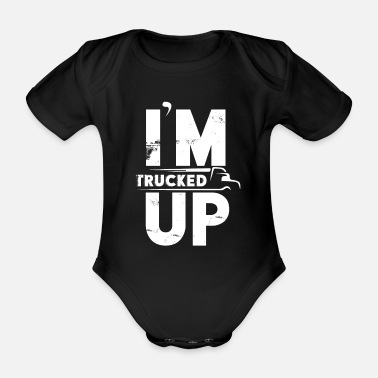 Playing I'm Trucked Up Saying Gift Truck Kids - Organic Short-sleeved Baby Bodysuit