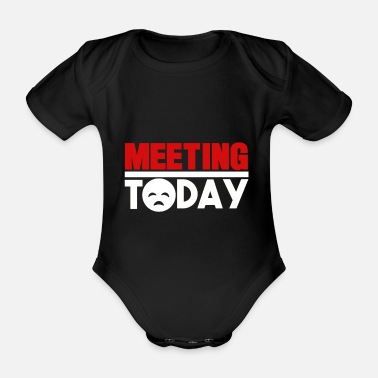 Meeting I hate meetings meetings gift - Organic Short-sleeved Baby Bodysuit