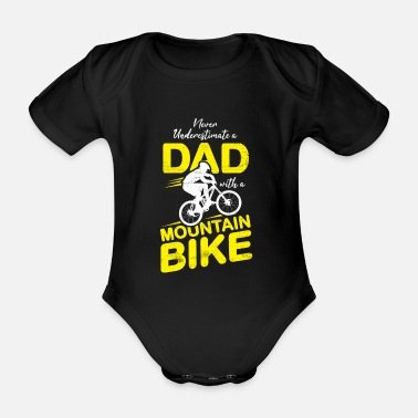 Bike Never underestimate a dad with a mountain bike - Organic Short-Sleeved Baby Bodysuit