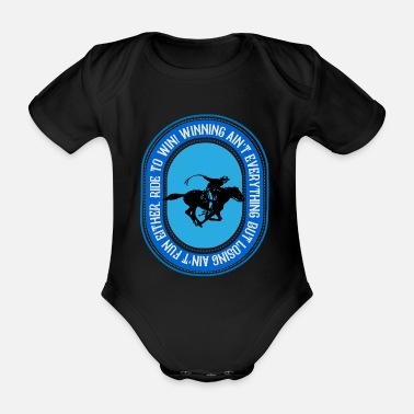 Cowboy Ride to win, riding to win - Organic Short-Sleeved Baby Bodysuit