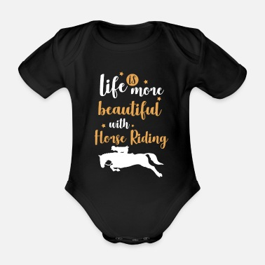 life is more beautiful with horse riding - Organic Short-Sleeved Baby Bodysuit