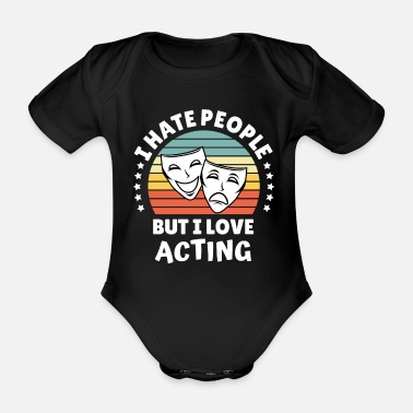 Movie Fans Hate People Love Acting Theater Gift Idea - Organic Short-Sleeved Baby Bodysuit